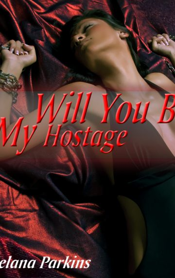Will You Be My Hostage